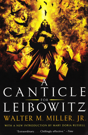 A Canticle for Leibowitz (St. Leibowitz #1) by Walter M. Miller Jr.