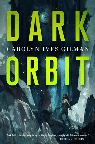 Dark Orbit (Twenty Planets) by Carolyn Ives Gilman