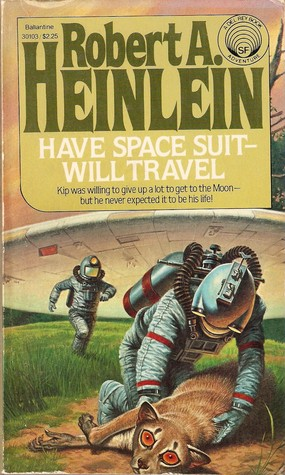Have Space Suit - Will Travel (Heinlein Juveniles #12) by Robert A. Heinlein