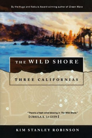The Wild Shore (Three Californias Triptych #1) by Kim Stanley Robinson